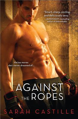 Against the Ropes by Sarah Castille