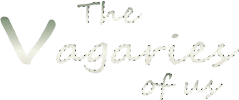 The Vagaries of Us