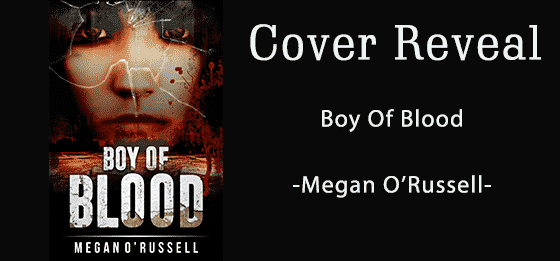 Cover Reveal – Boy of Blood by Megan O'Russell **Coming in 2018**