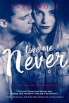 Love Me Never (Lovely Vicious, #1) by Sara Wolf