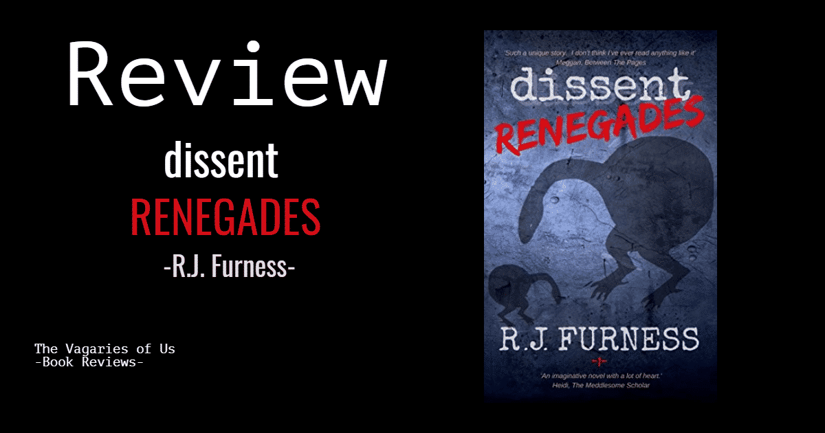 A Review of Dissent: RENEGADES by R.J. Furness