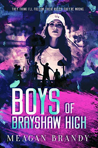 Boys of Brayshaw High (Brayshaw, #1) by Meagan Brandy