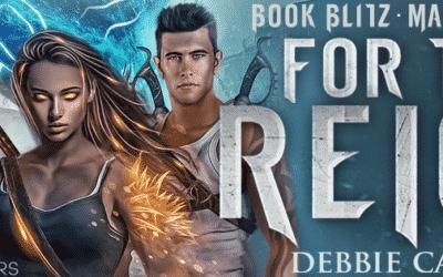 Book Spotlight – For The Reign by Debbie Cassidy – Reverse Harem