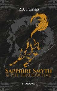 Sapphire Smyth and the Shadow Five by R.J. Furness – Blog Tour and Review