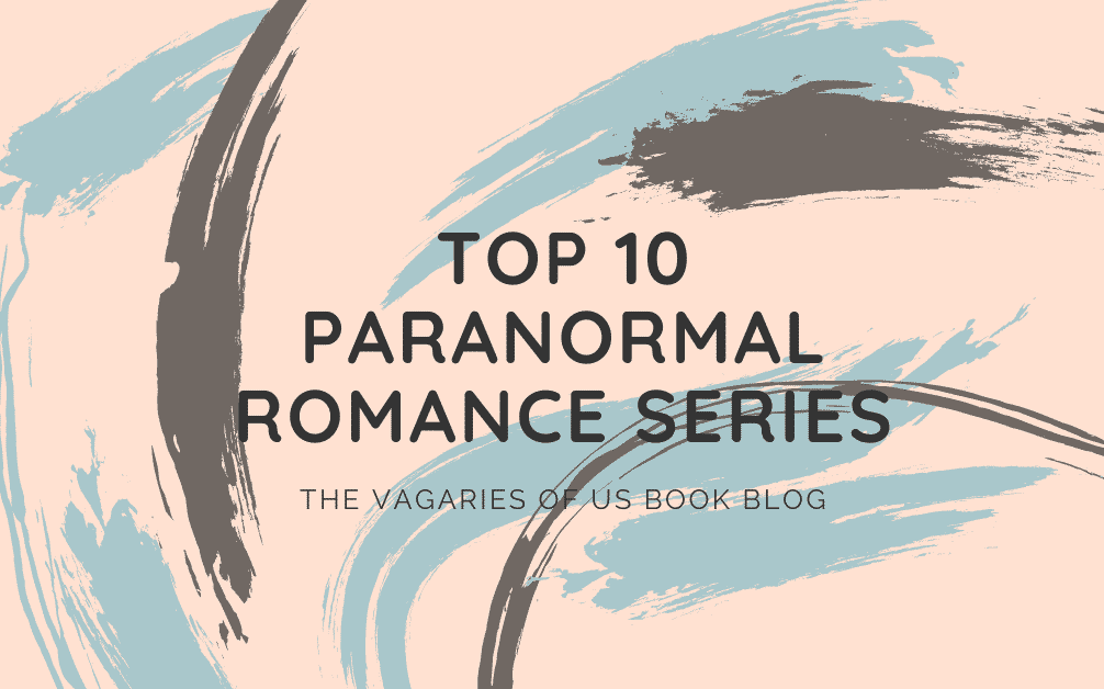 Top 10 Best Paranormal Romance Series Books